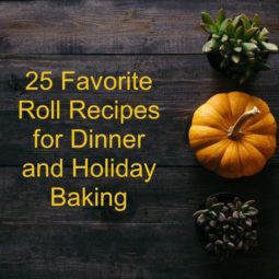 25 Favorite Roll Recipes for Dinner and Holiday Baking