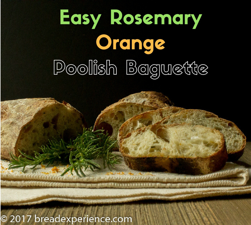Easy Rosemary Orange Poolish Baguette